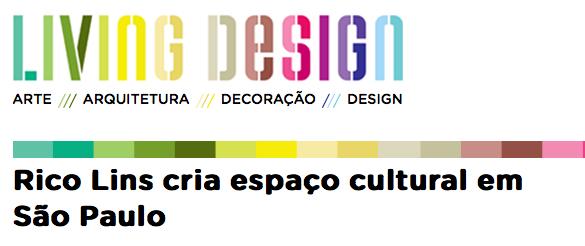 Living Design | Rico Lins cria espaço cultural em São Paulo